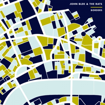 John Blek & The Rats - Borders (LP+DLC)