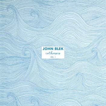 John Blek - Catharsis Vol. 1 (LP)