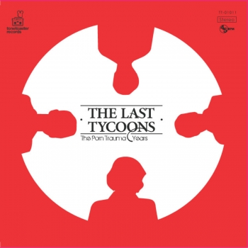 The Last Tycoons - The Porn Trauma Years (CD)