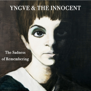Yngve & The Innocent - The Sadness Of Remembering (CD)