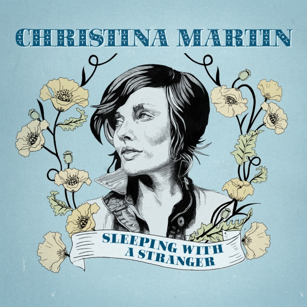 Christina Martin - Sleeping With A Stranger (LP+DLC)