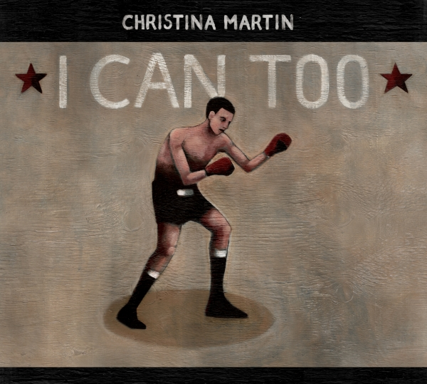 Christina Martin - I Can Too (LP)
