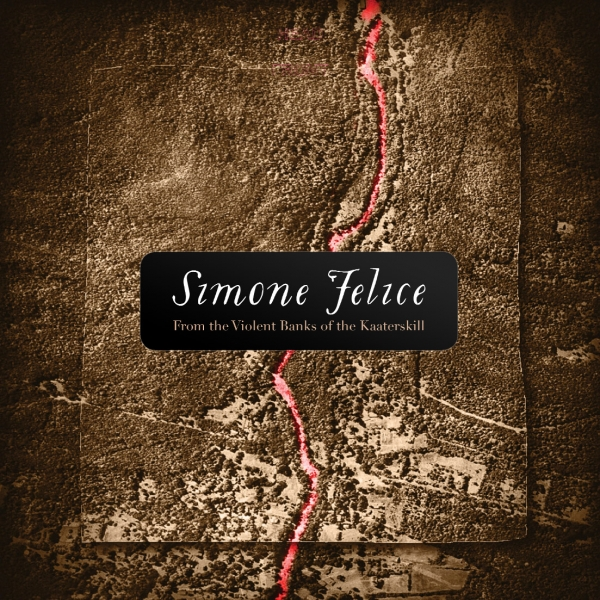 Simone Felice - From The Violent Banks Of The Kaaterskill (2CD)